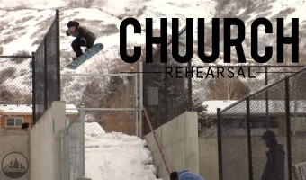 Chuurch-Rehearsal-Snowboard-Video-Teaser-Fall-2014