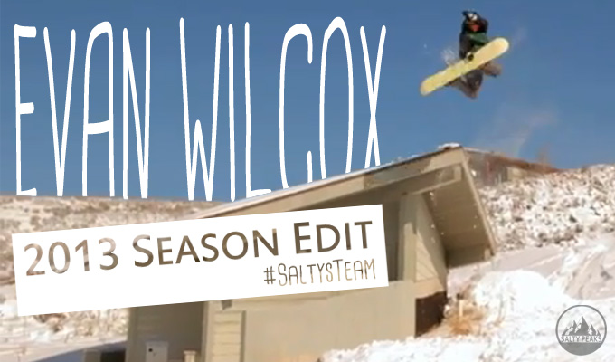 Evan-Wilcox-2013-Season-Edit-Salty-Peaks-Snowboard-Team-Blog