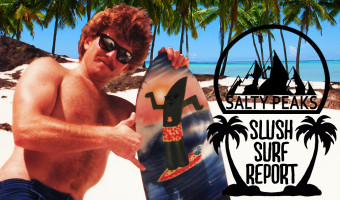 Salty-Peaks-Slush-Surf-Report