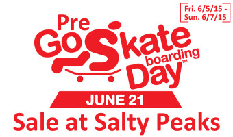 Pre Go Skateboarding Day Sales at Salty Peaks